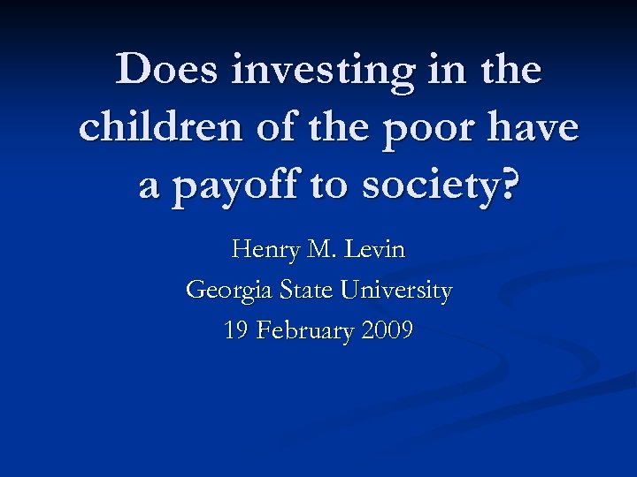 Does investing in the children of the poor have a payoff to society? Henry