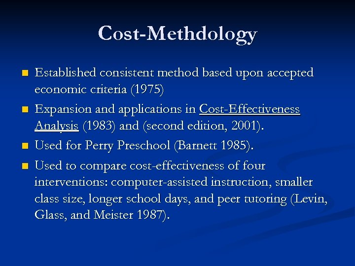 Cost-Methdology n n Established consistent method based upon accepted economic criteria (1975) Expansion and