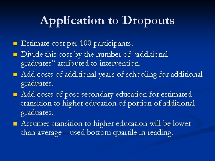 Application to Dropouts n n n Estimate cost per 100 participants. Divide this cost