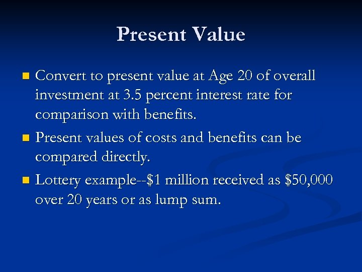 Present Value Convert to present value at Age 20 of overall investment at 3.