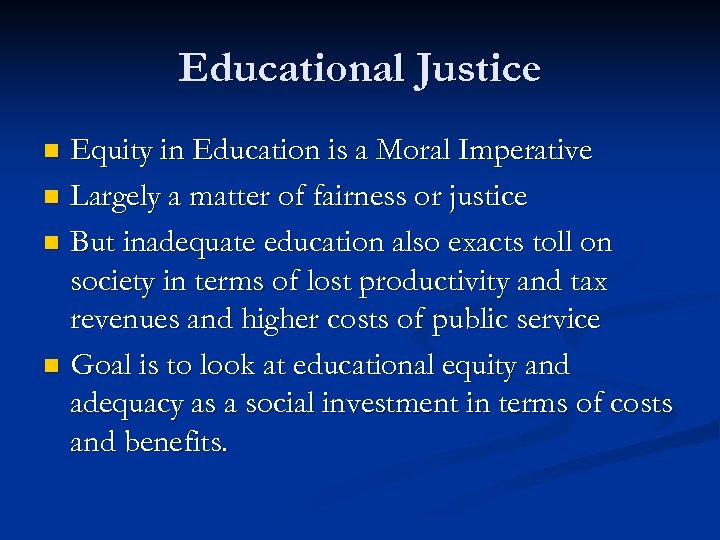 Educational Justice Equity in Education is a Moral Imperative n Largely a matter of