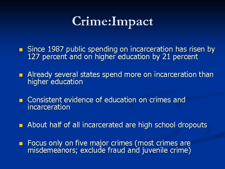 Crime: Impact n Since 1987 public spending on incarceration has risen by 127 percent