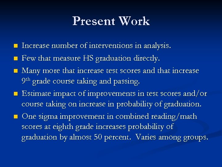 Present Work n n n Increase number of interventions in analysis. Few that measure