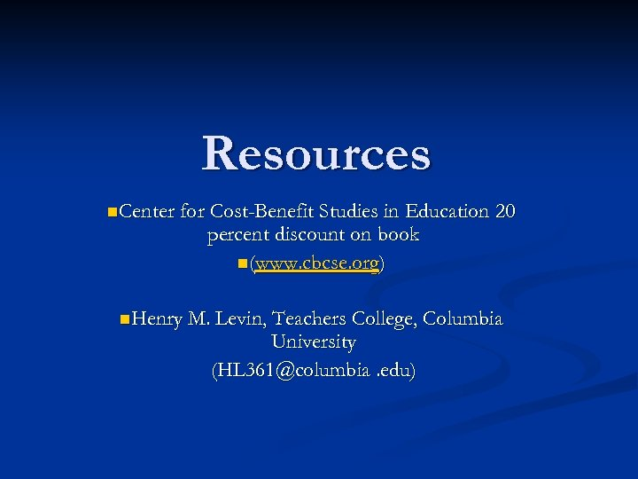 Resources n. Center for Cost-Benefit Studies in Education 20 percent discount on book n(www.