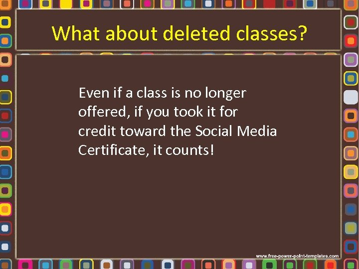 What about deleted classes? Even if a class is no longer offered, if you