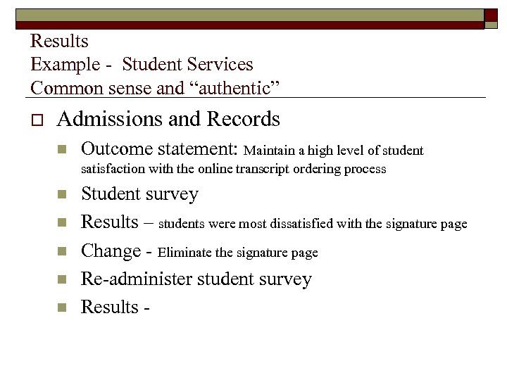 """Results Example - Student Services Common sense and """"authentic"""" o Admissions and Records n"""
