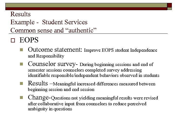 """Results Example - Student Services Common sense and """"authentic"""" o EOPS n Outcome statement:"""
