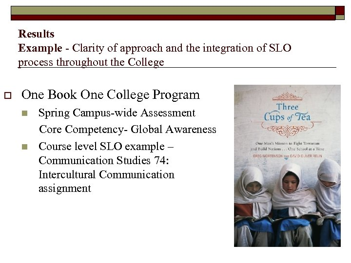 Results Example - Clarity of approach and the integration of SLO process throughout the