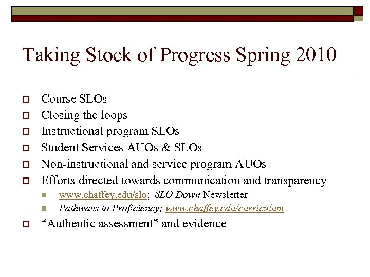Taking Stock of Progress Spring 2010 o o o Course SLOs Closing the loops