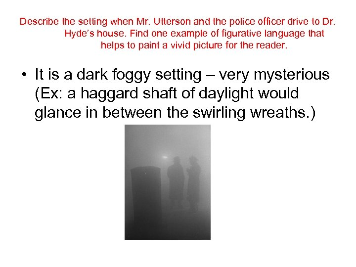 Describe the setting when Mr. Utterson and the police officer drive to Dr. Hyde's