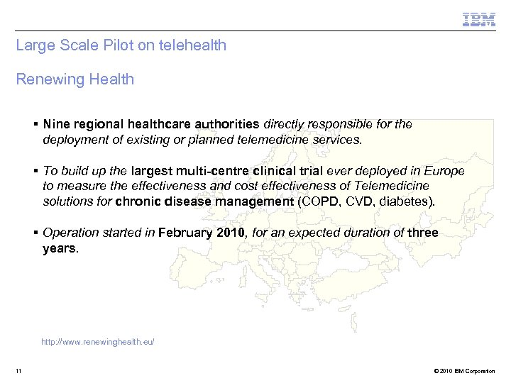 Large Scale Pilot on telehealth Renewing Health § Nine regional healthcare authorities directly responsible