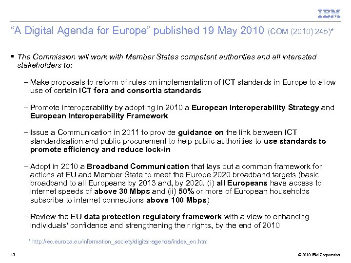 """""""A Digital Agenda for Europe"""" published 19 May 2010 (COM (2010) 245)* § The"""