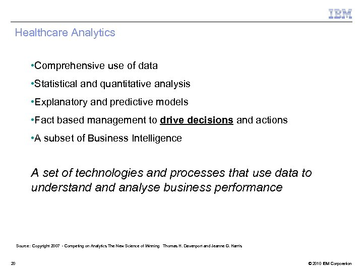 Healthcare Analytics • Comprehensive use of data • Statistical and quantitative analysis • Explanatory