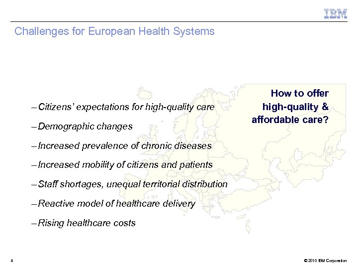 Challenges for European Health Systems – Citizens' expectations for high-quality care – Demographic changes