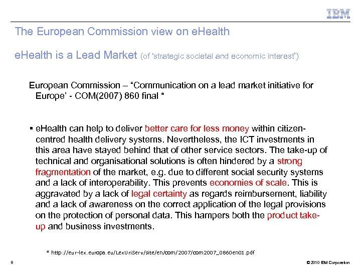 The European Commission view on e. Health is a Lead Market (of 'strategic societal