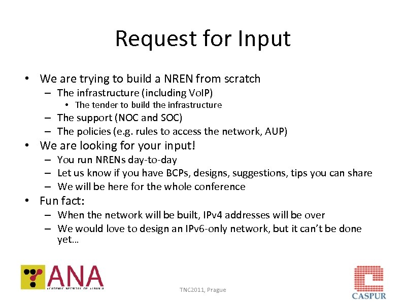 Request for Input • We are trying to build a NREN from scratch –