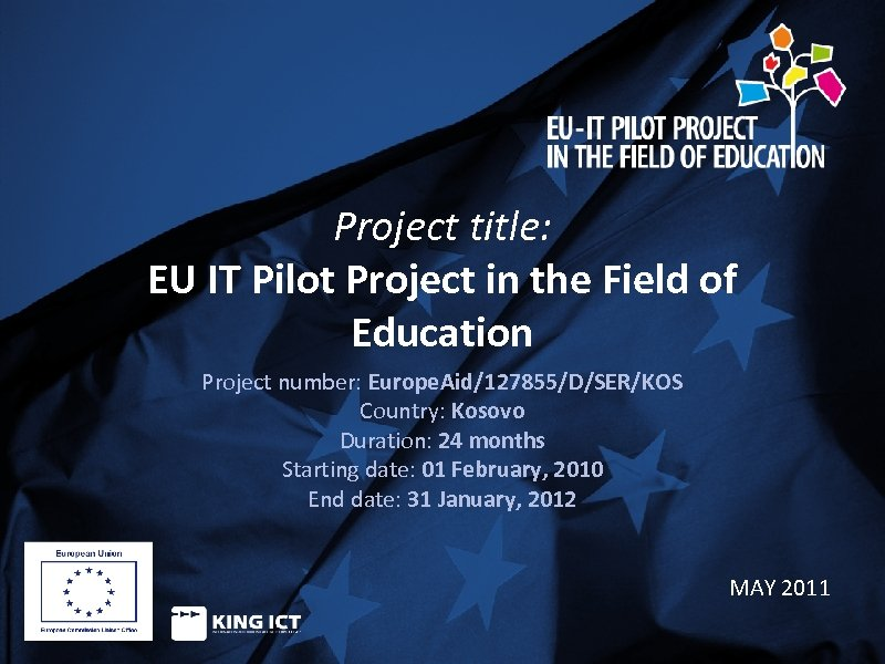 Project title: EU IT Pilot Project in the Field of Education Project number: Europe.