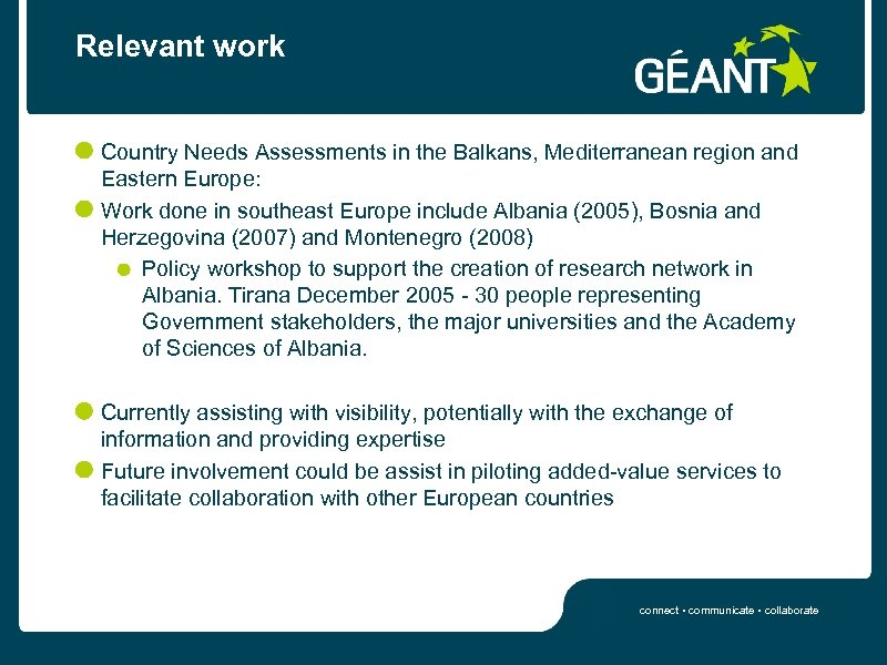 Relevant work Country Needs Assessments in the Balkans, Mediterranean region and Eastern Europe: Work