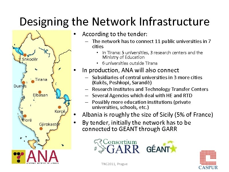 Designing the Network Infrastructure • According to the tender: – The network has to