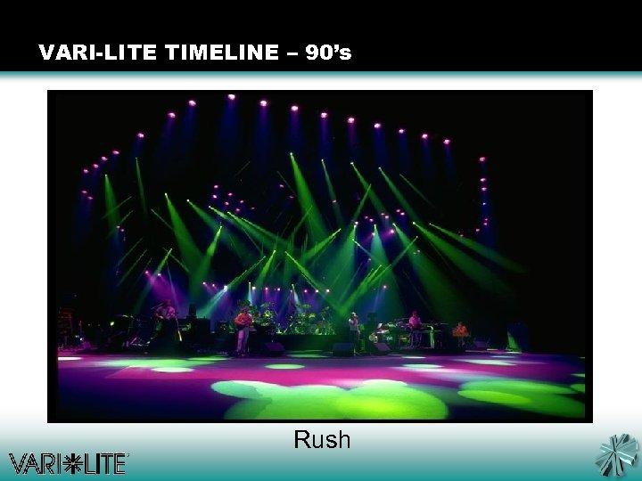 VARI-LITE TIMELINE – 90's Rush