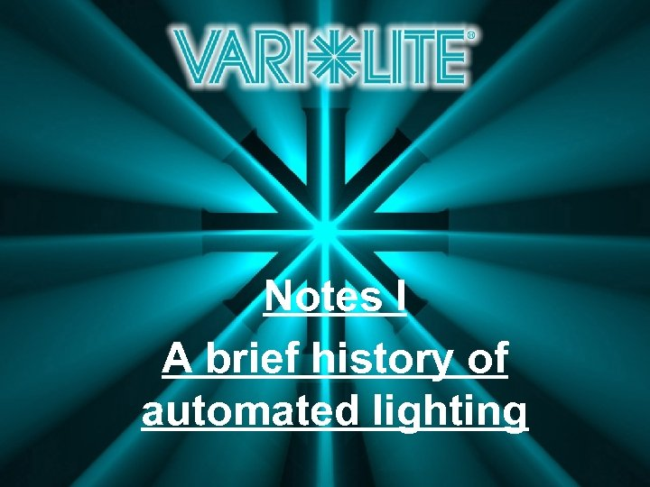 Notes I A brief history of automated lighting
