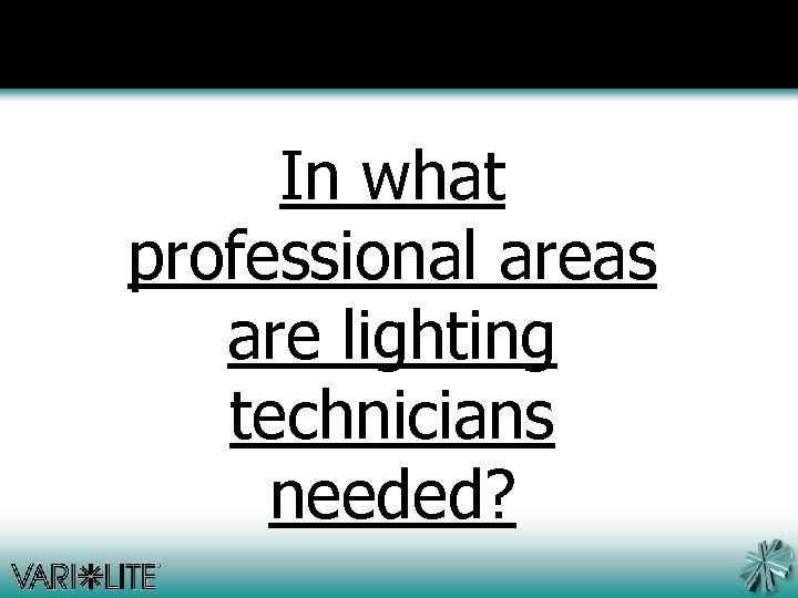 In what professional areas are lighting technicians needed?