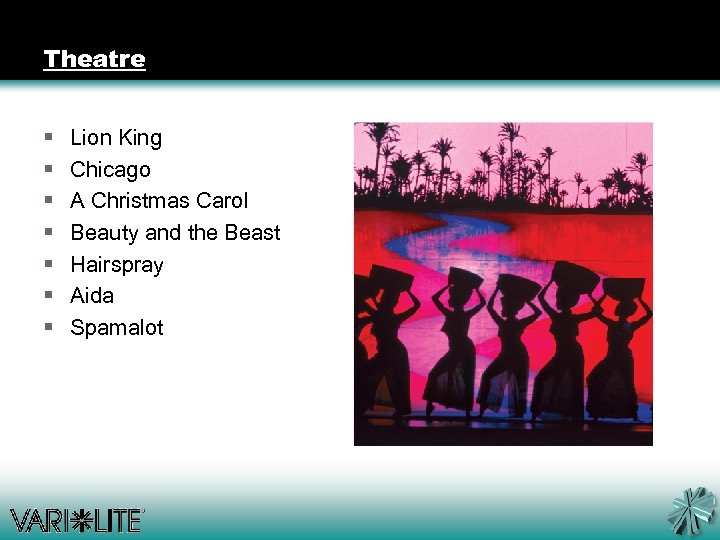 Theatre § § § § Lion King Chicago A Christmas Carol Beauty and the