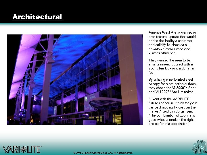 Architectural America West Arena wanted an architectural update that would add to the facility's
