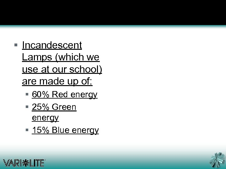 § Incandescent Lamps (which we use at our school) are made up of: §