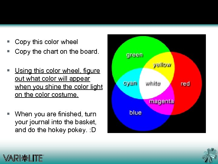 § Copy this color wheel § Copy the chart on the board. § Using