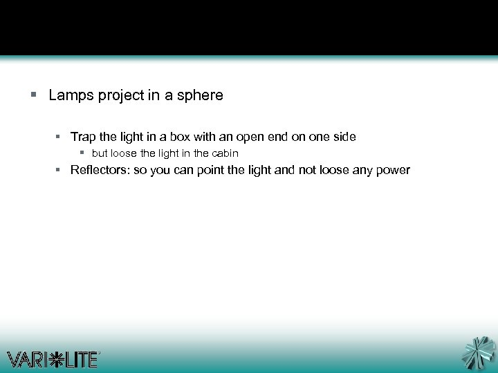 § Lamps project in a sphere § Trap the light in a box with