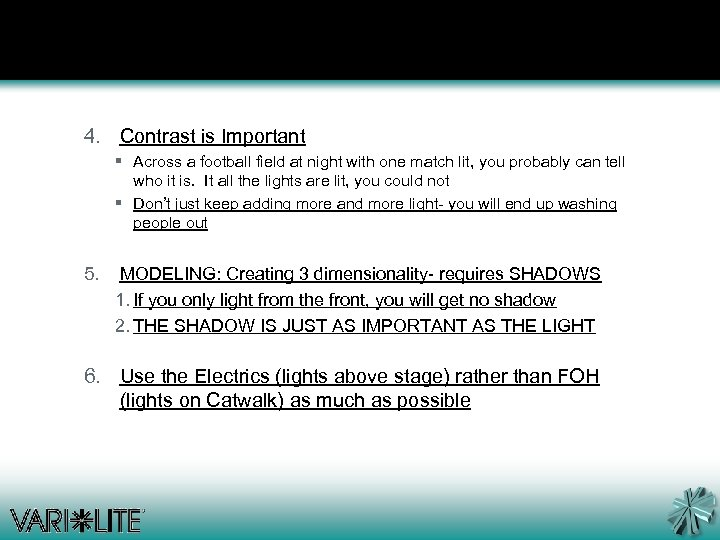 4. Contrast is Important § Across a football field at night with one match