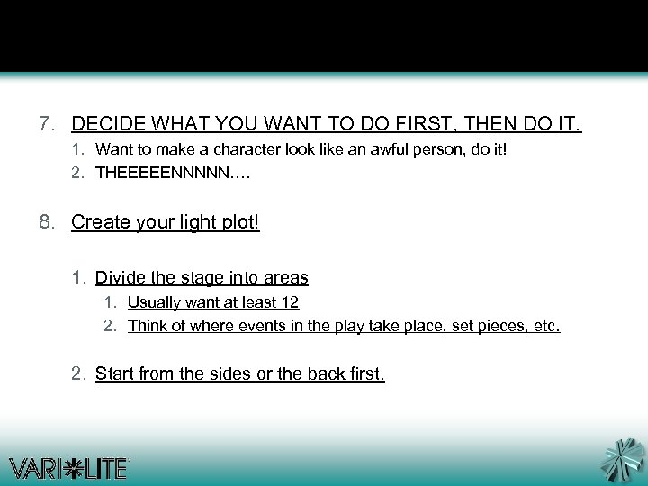7. DECIDE WHAT YOU WANT TO DO FIRST, THEN DO IT. 1. Want to
