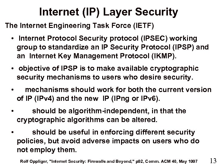 Internet (IP) Layer Security The Internet Engineering Task Force (IETF) • Internet Protocol Security