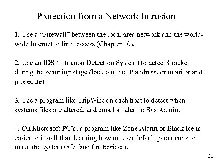 "Protection from a Network Intrusion 1. Use a ""Firewall"" between the local area network"