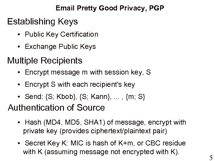 Email Pretty Good Privacy, PGP Establishing Keys • Public Key Certification • Exchange Public