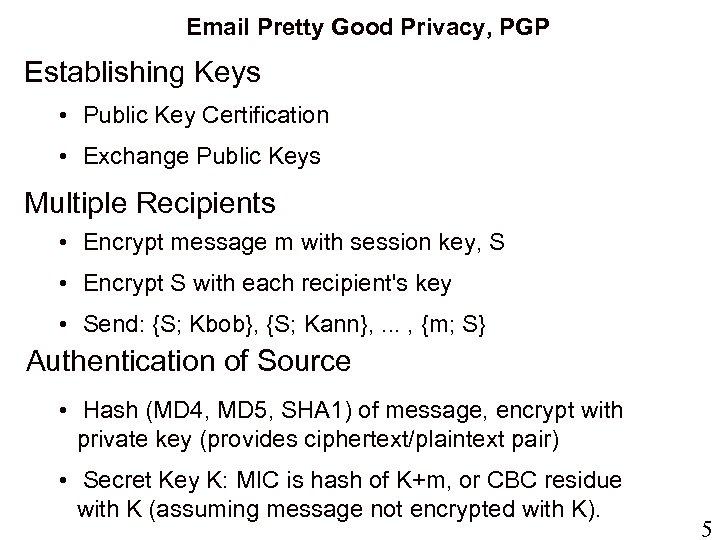 Email Pretty Good Privacy, PGP Establishing Keys • Public Key Certification • Exchange Public