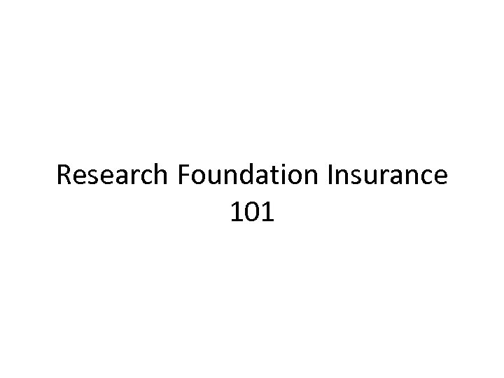 Research Foundation Insurance 101