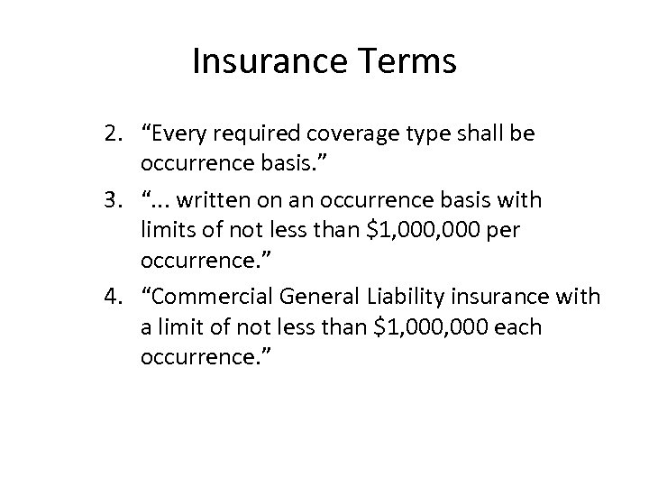 """Insurance Terms 2. """"Every required coverage type shall be occurrence basis. """" 3. """"."""