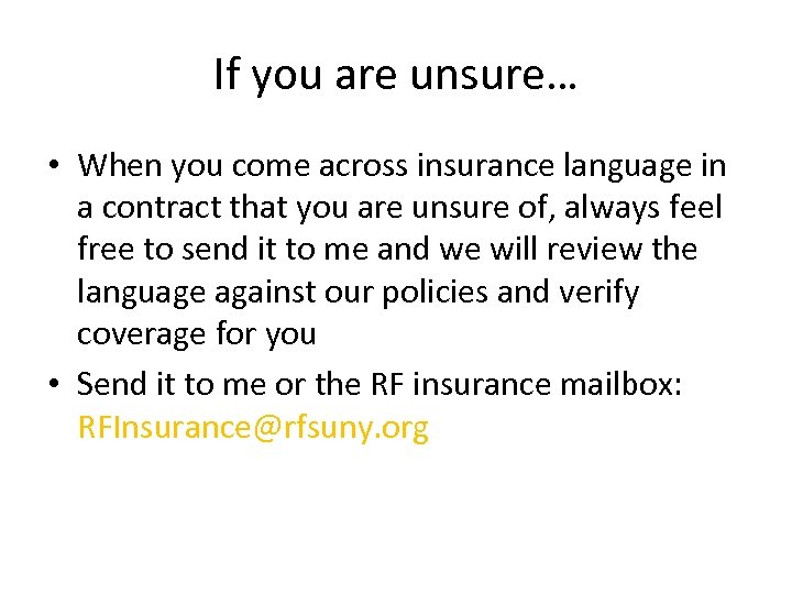 If you are unsure… • When you come across insurance language in a contract