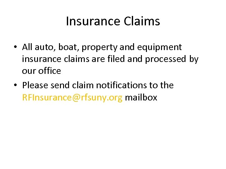 Insurance Claims • All auto, boat, property and equipment insurance claims are filed and