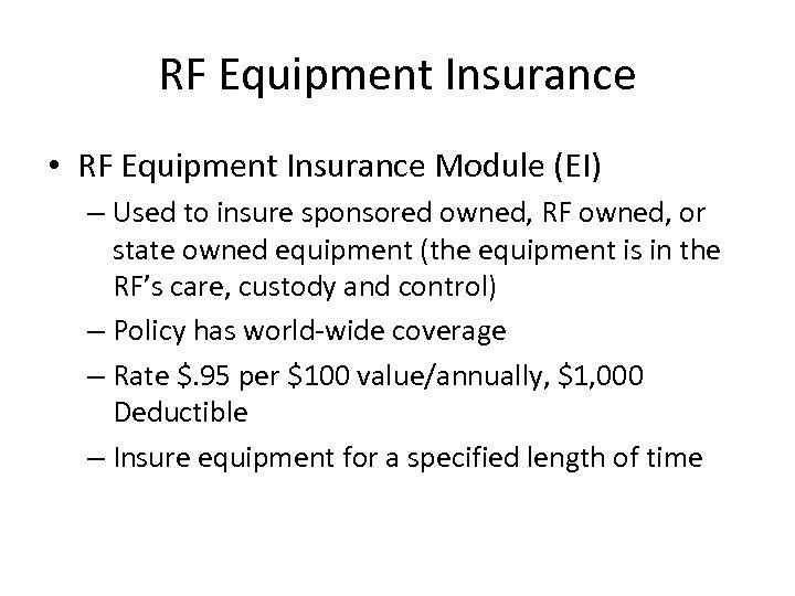 RF Equipment Insurance • RF Equipment Insurance Module (EI) – Used to insure sponsored