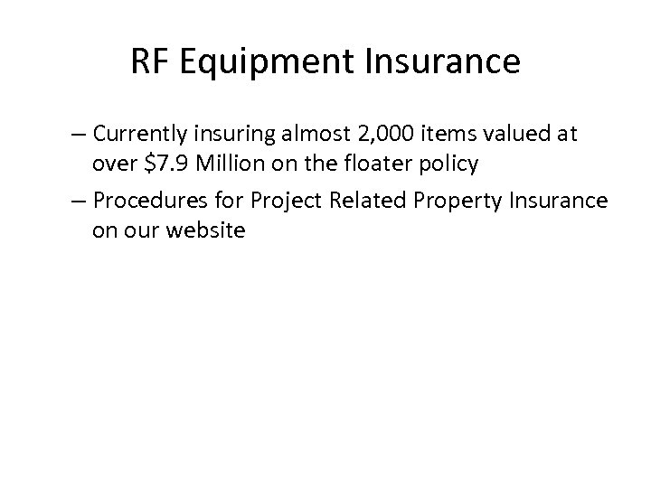 RF Equipment Insurance – Currently insuring almost 2, 000 items valued at over $7.