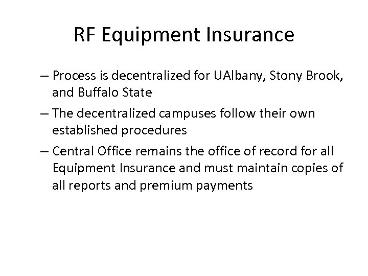 RF Equipment Insurance – Process is decentralized for UAlbany, Stony Brook, and Buffalo State