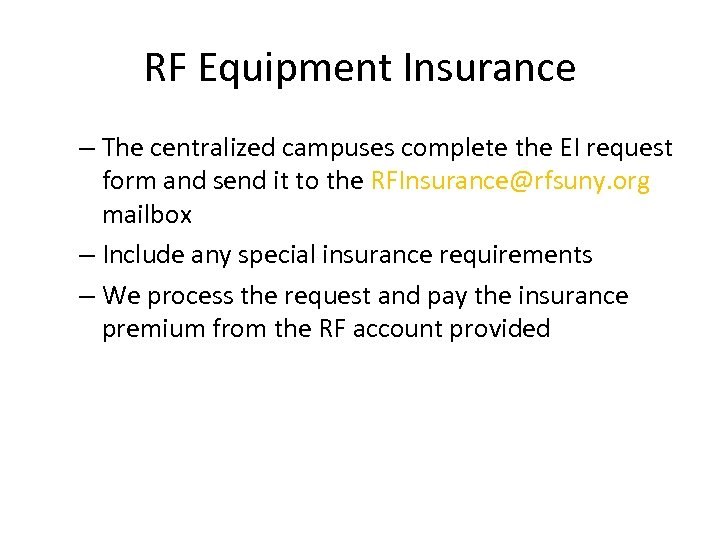 RF Equipment Insurance – The centralized campuses complete the EI request form and send