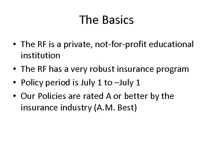 The Basics • The RF is a private, not-for-profit educational institution • The RF
