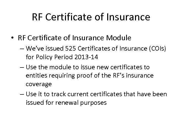 RF Certificate of Insurance • RF Certificate of Insurance Module – We've issued 525