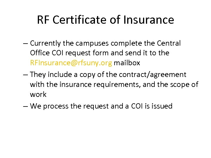RF Certificate of Insurance – Currently the campuses complete the Central Office COI request