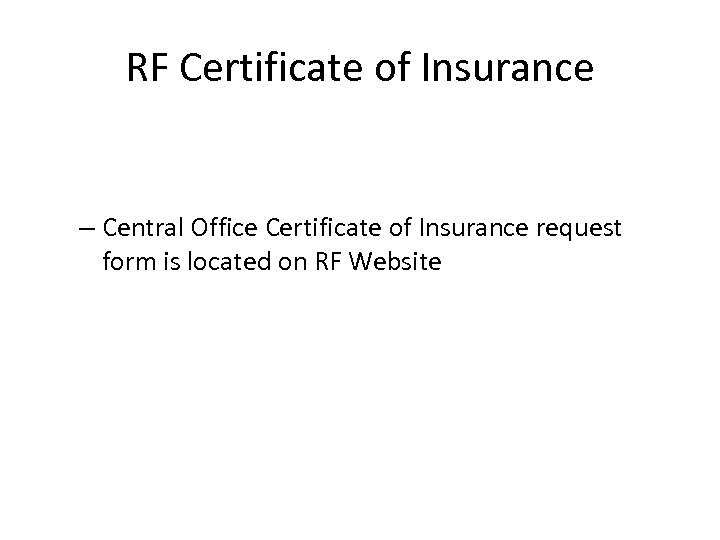 RF Certificate of Insurance – Central Office Certificate of Insurance request form is located