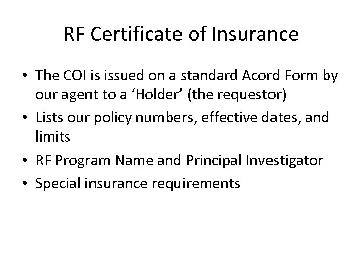 RF Certificate of Insurance • The COI is issued on a standard Acord Form